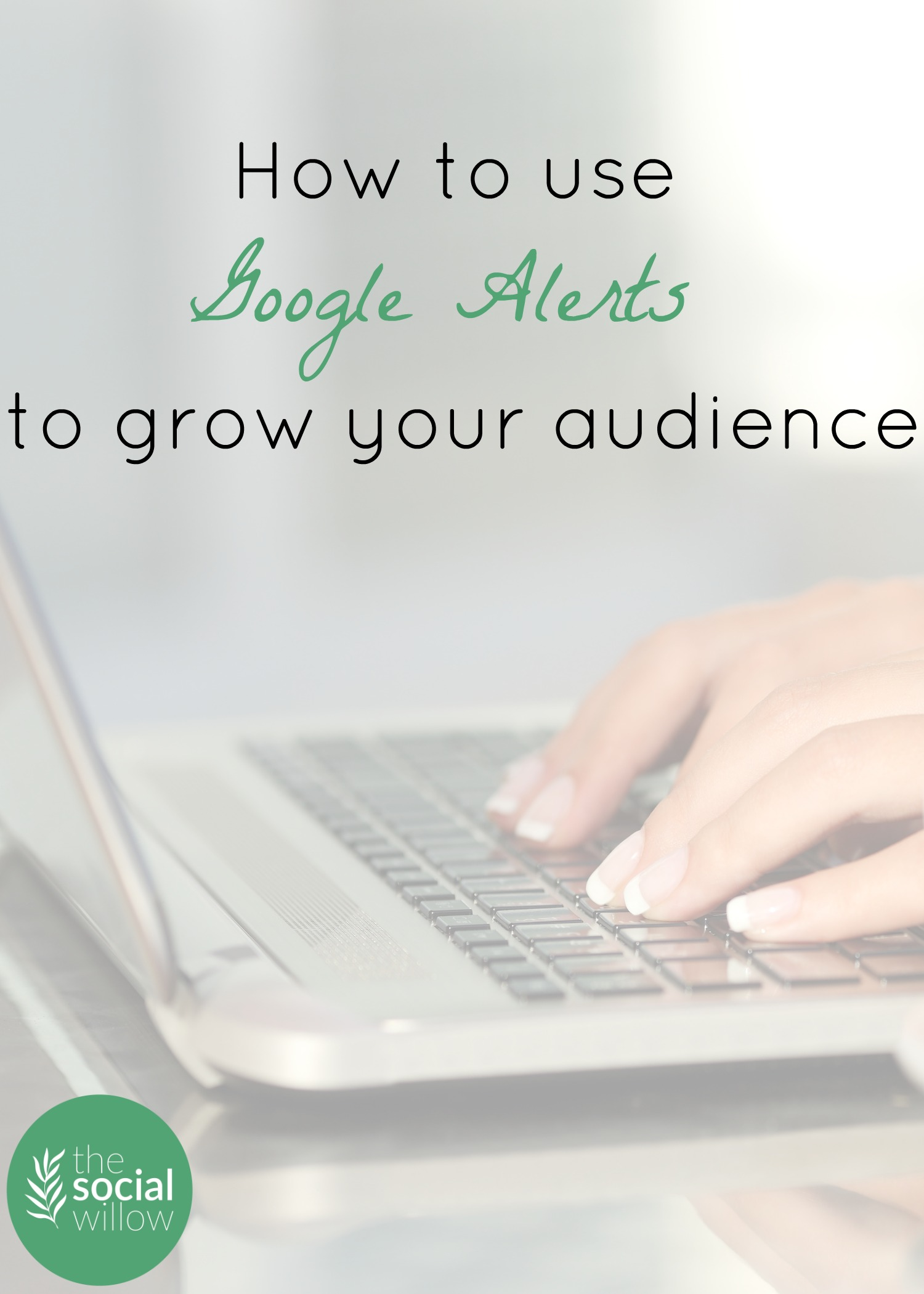 How to use Google Alerts to Grow Your Audience